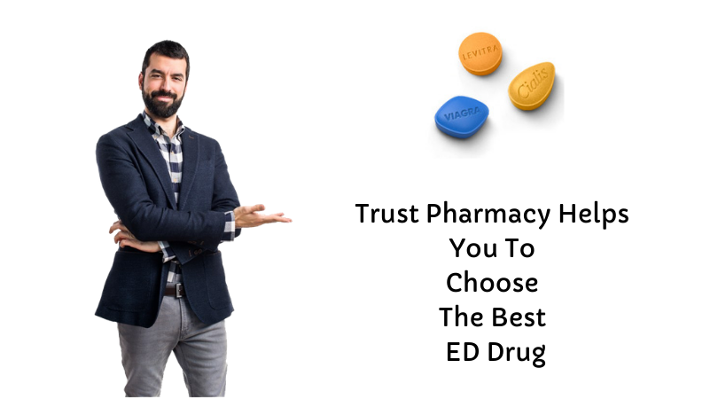 Trust Pharmacy Helps You To Choose The Best ED Drug